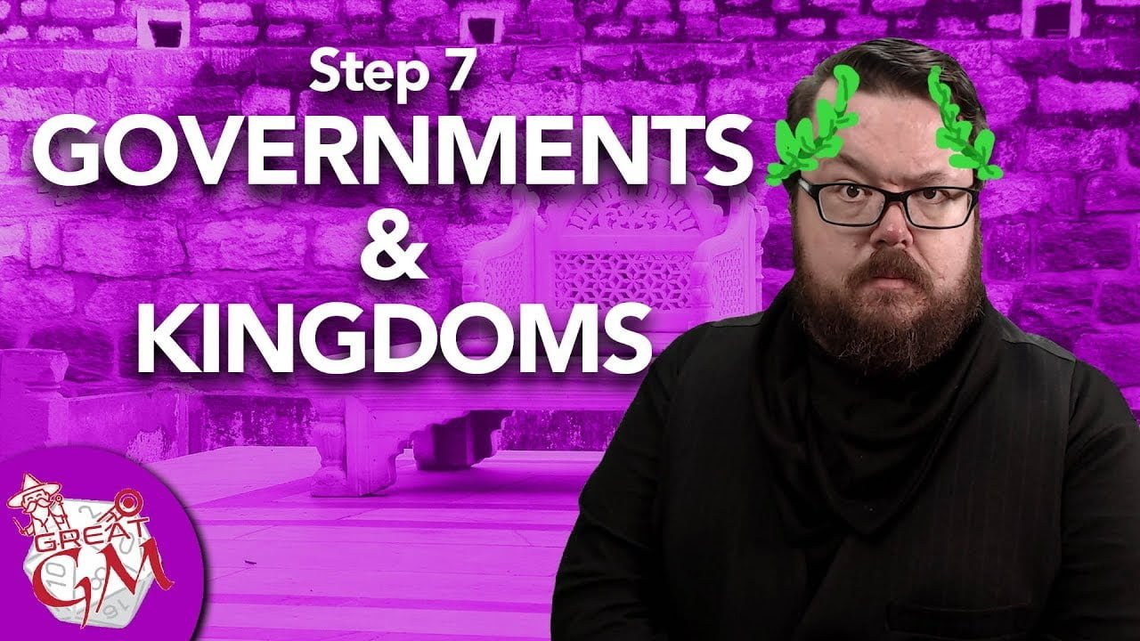 adding governments, kingdoms, or dictators to your ttrpg